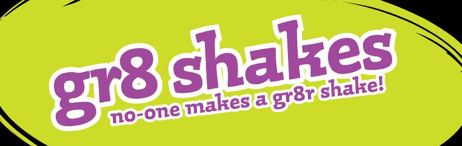 gr8 shakes